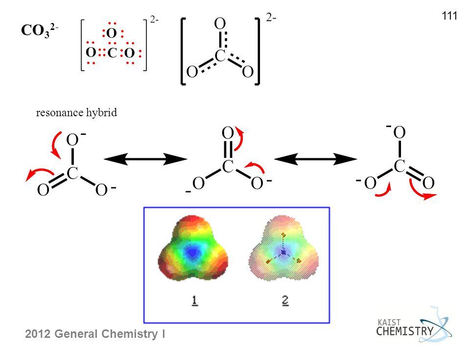 2012 General Chemistry I 111 CO 3 2- resonance hybrid
