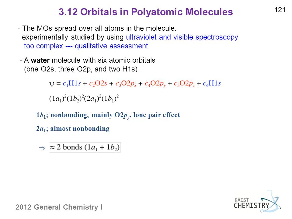 2012 General Chemistry I 3.12 Orbitals in Polyatomic Molecules - The MOs spread over all atoms in the molecule.