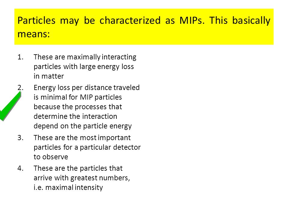Particles may be characterized as MIPs.