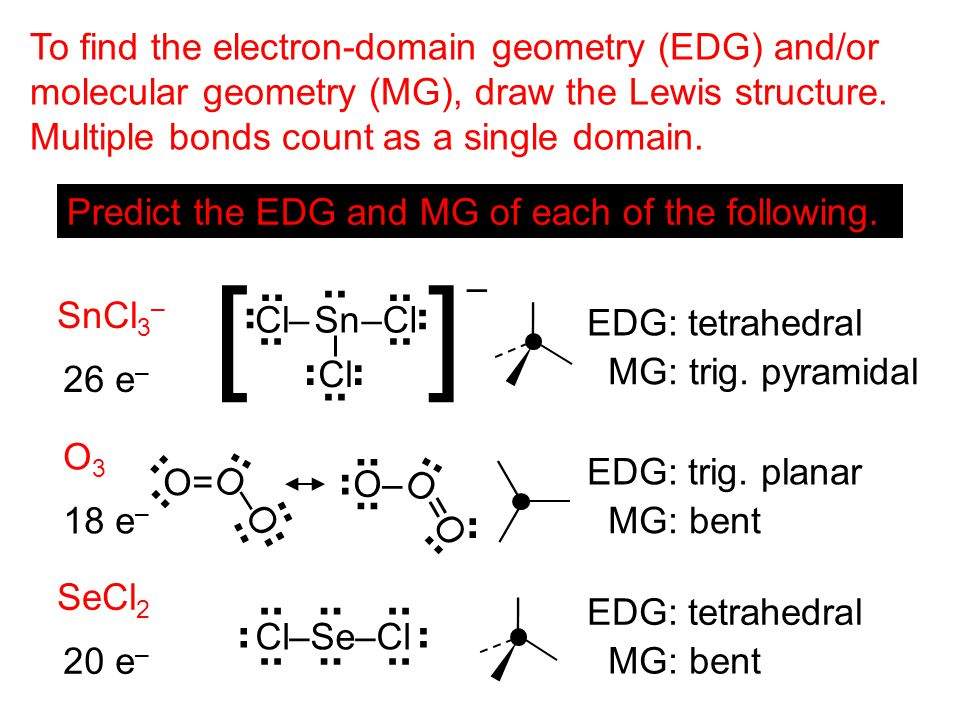 To find the electron-domain geometry (EDG) and/or molecular geometry (MG), draw the Lewis structure.