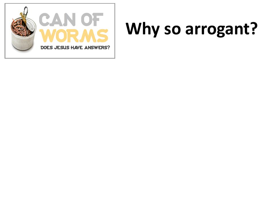Why so arrogant? Jesus as the way God decided and provided Grace and Peace Costly Forgiveness