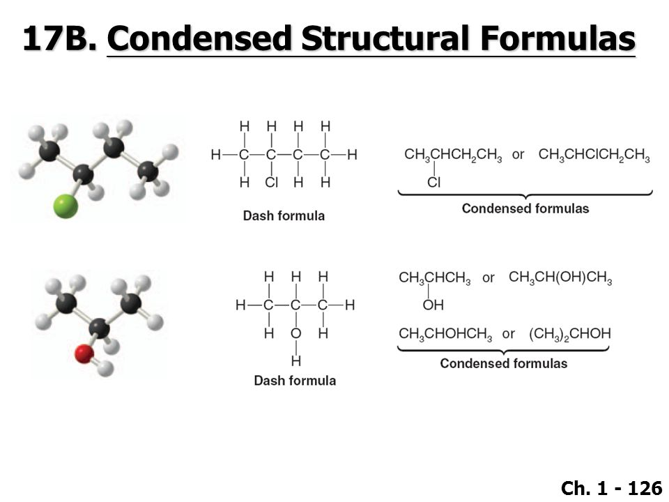 Ch. 1 - 126 17B. Condensed Structural Formulas
