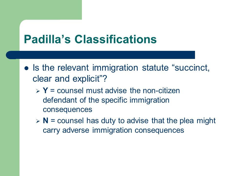 Padilla's Classifications Is the relevant immigration statute succinct, clear and explicit .