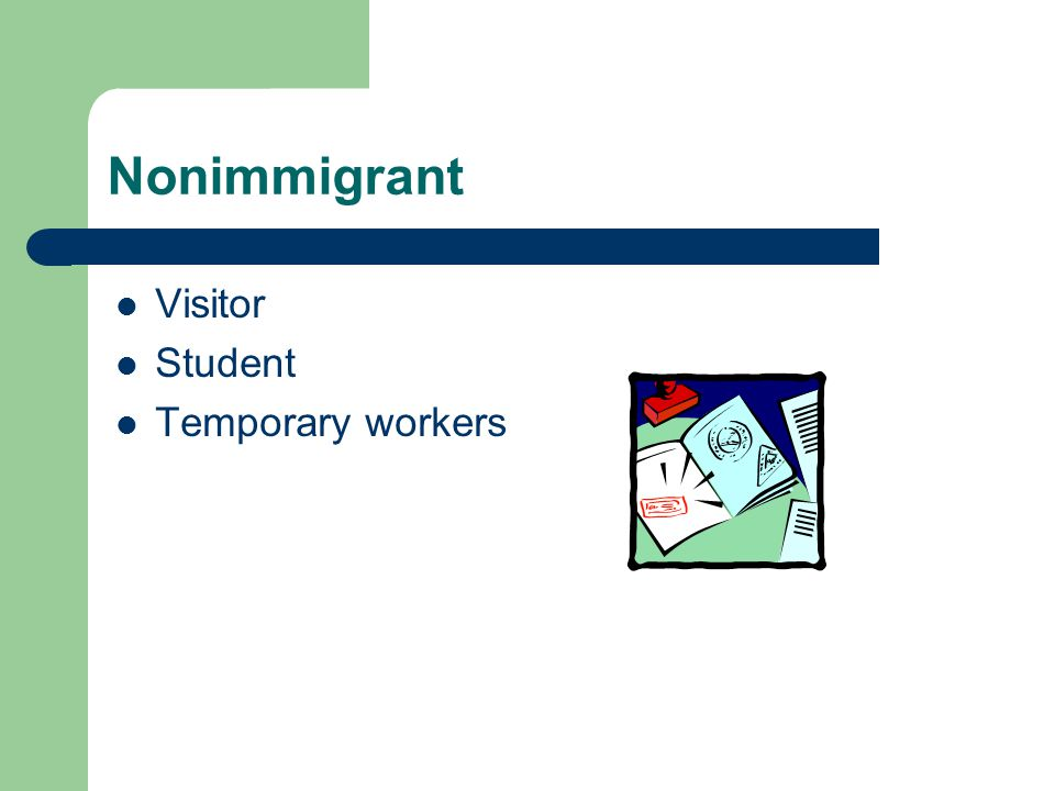 Nonimmigrant Visitor Student Temporary workers