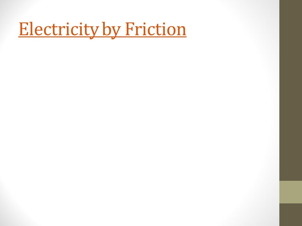 Electricity by Friction