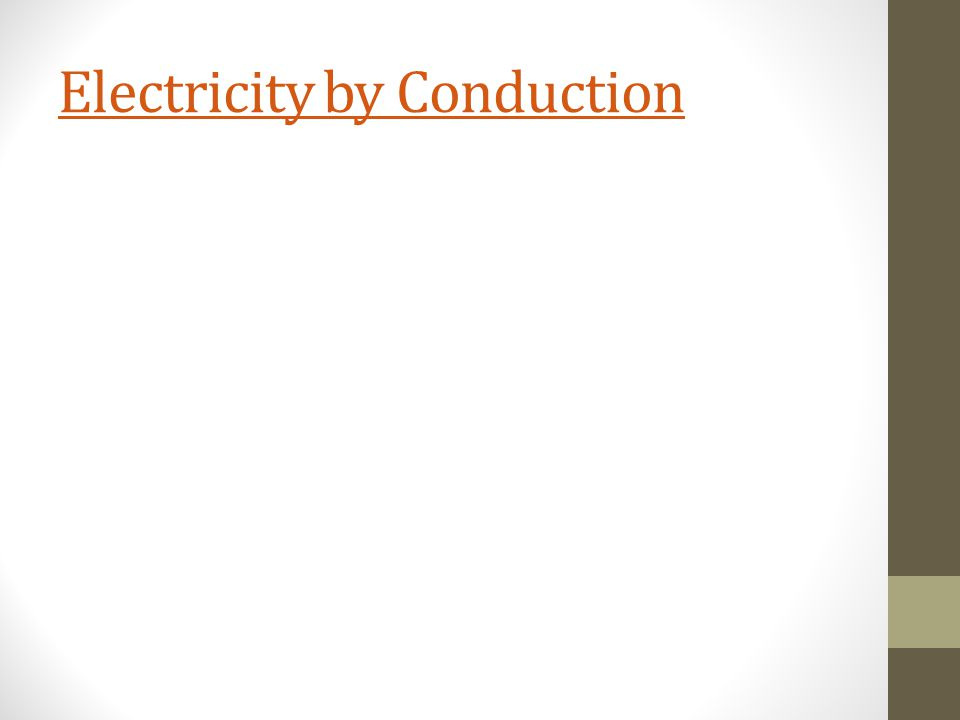 Electricity by Conduction