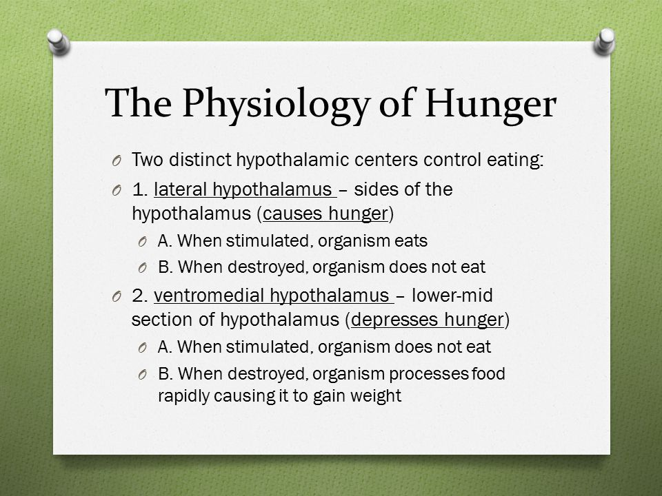 The Physiology of Hunger O Two distinct hypothalamic centers control eating: O 1.