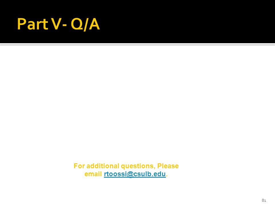 81 For additional questions, Please email rtoossi@csulb.edu.rtoossi@csulb.edu