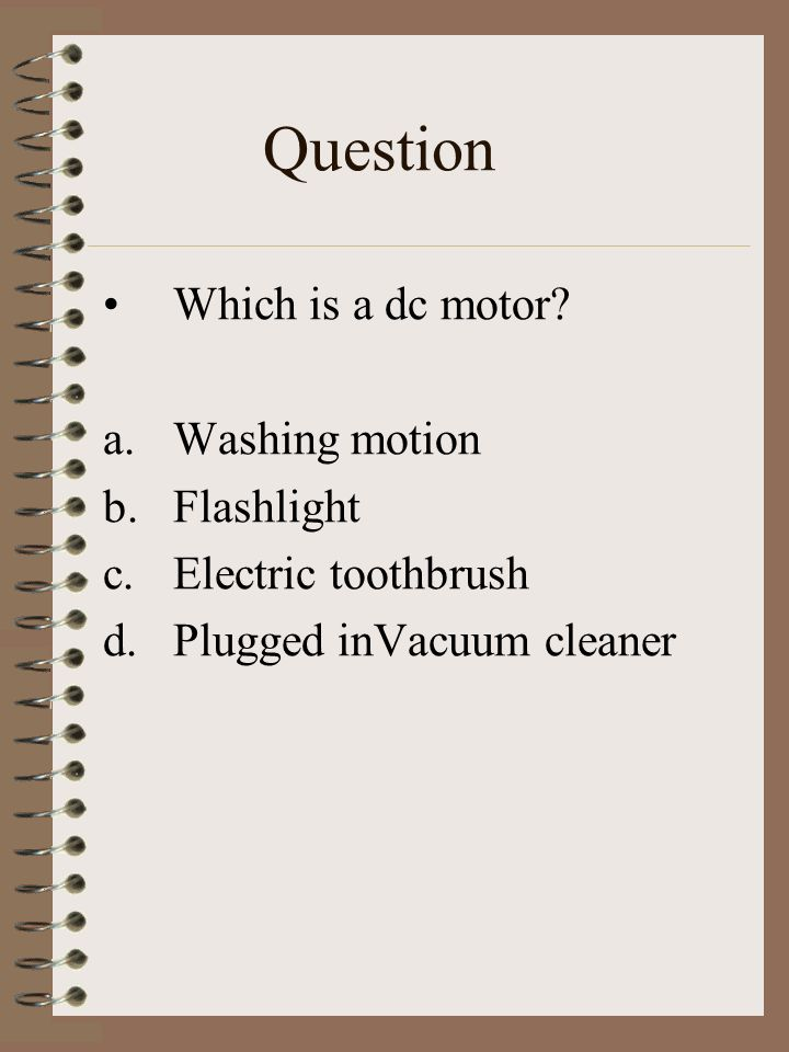 Question Which is a dc motor.