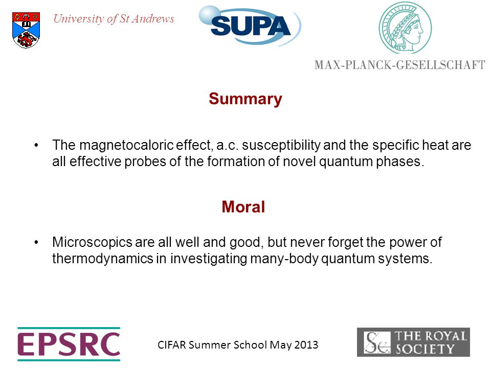 University of St Andrews Summary CIFAR Summer School May 2013 The magnetocaloric effect, a.c.