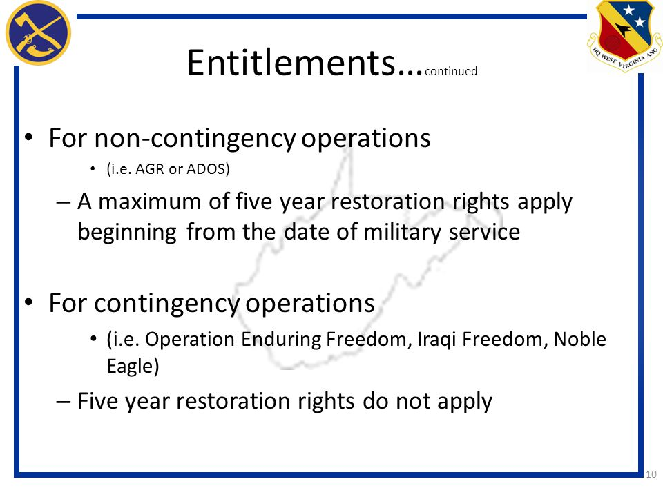 10 Entitlements… continued For non-contingency operations (i.e.