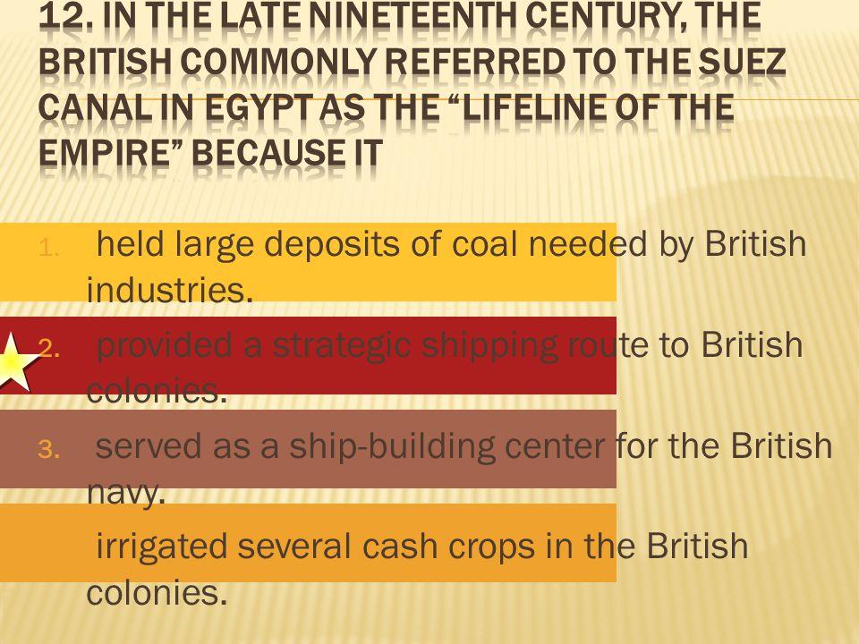 1. held large deposits of coal needed by British industries.