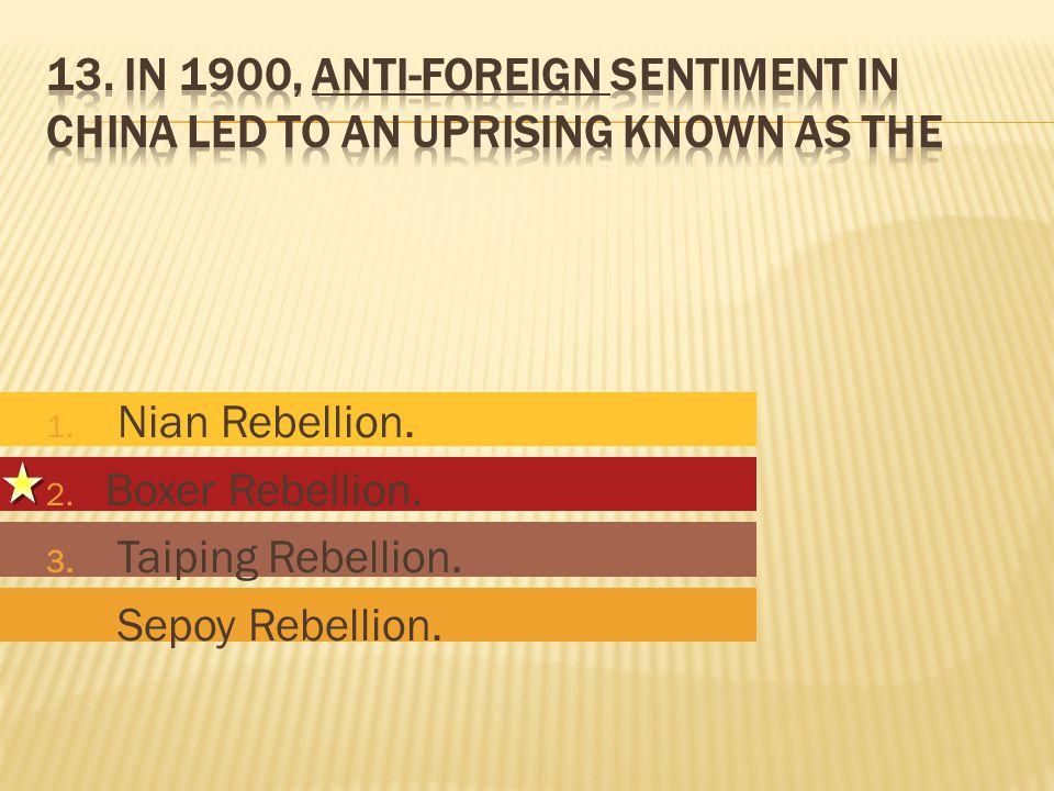 1. Nian Rebellion. 2. Boxer Rebellion. 3. Taiping Rebellion. 4. Sepoy Rebellion.