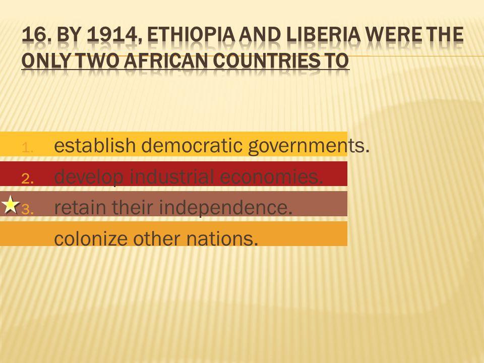 1.establish democratic governments. 2. develop industrial economies.