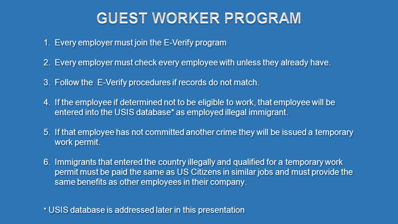 1.Every employer must join the E-Verify program 2.Every employer must check every employee with unless they already have.