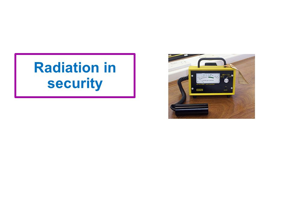 Radiation in security