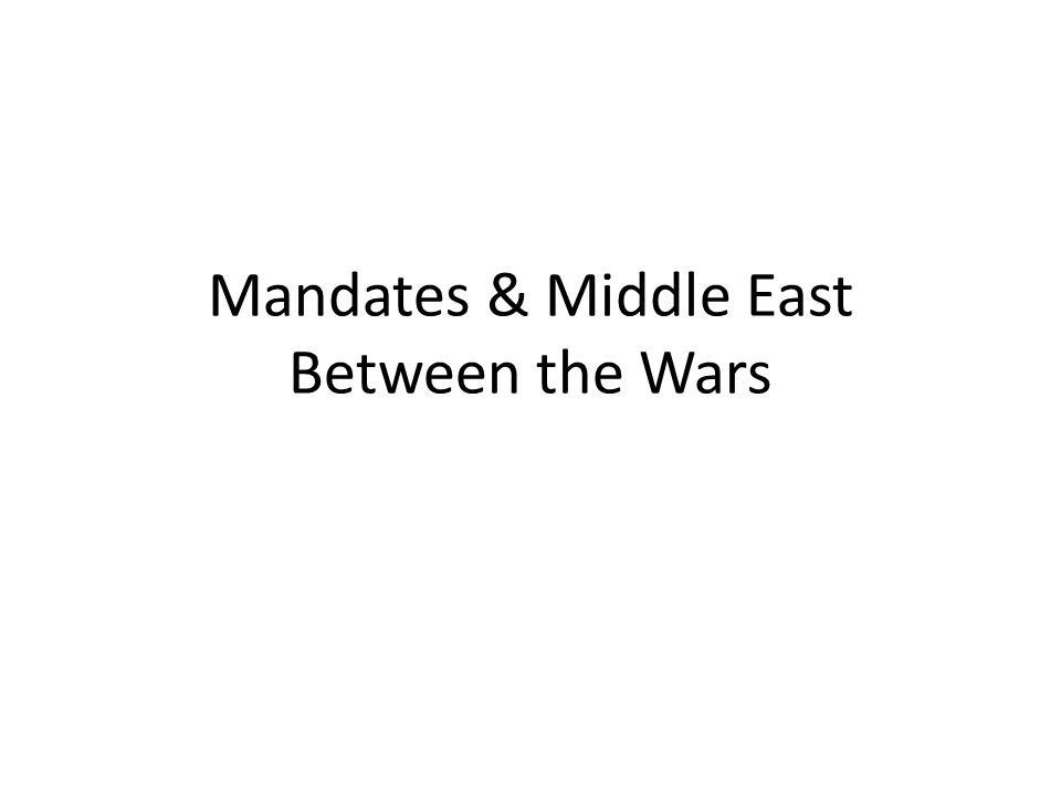 Mandates & Middle East Between the Wars
