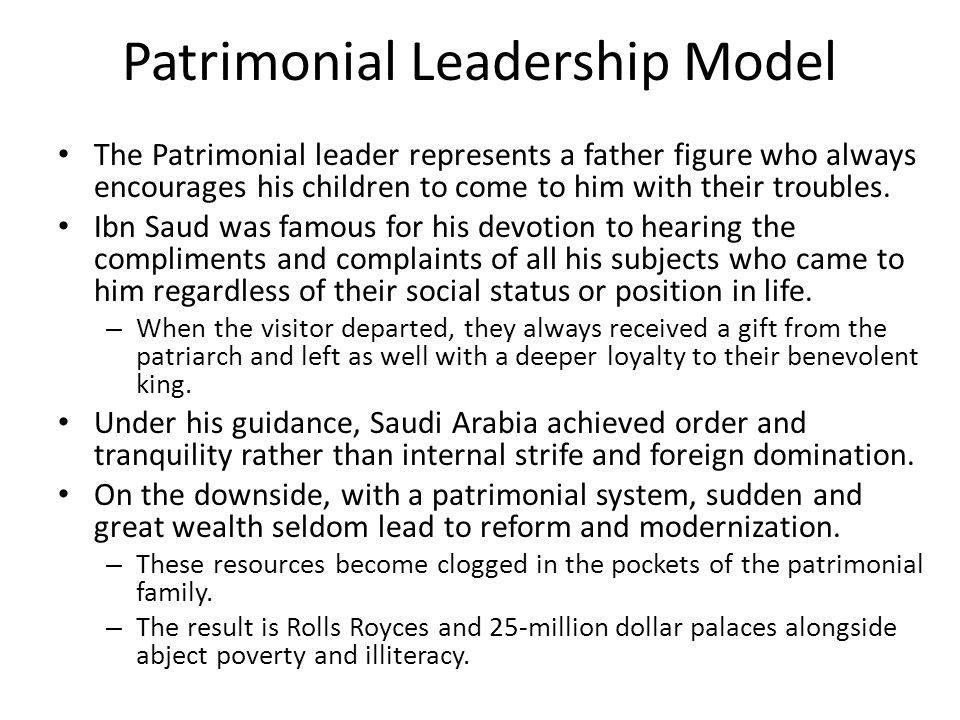 Patrimonial Leadership Model The Patrimonial leader represents a father figure who always encourages his children to come to him with their troubles.