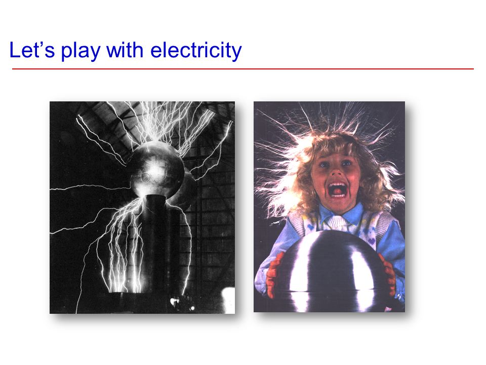 Let's play with electricity