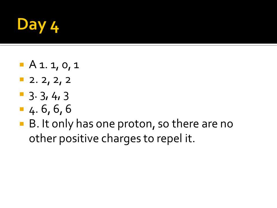  A 1. 1, 0, 1  2. 2, 2, 2  3. 3, 4, 3  4. 6, 6, 6  B.