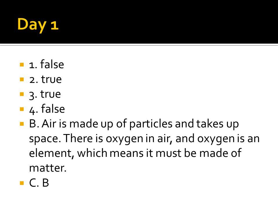  A. protons, neutrons, electrons  B 1. false  2. false  3. true  4. true