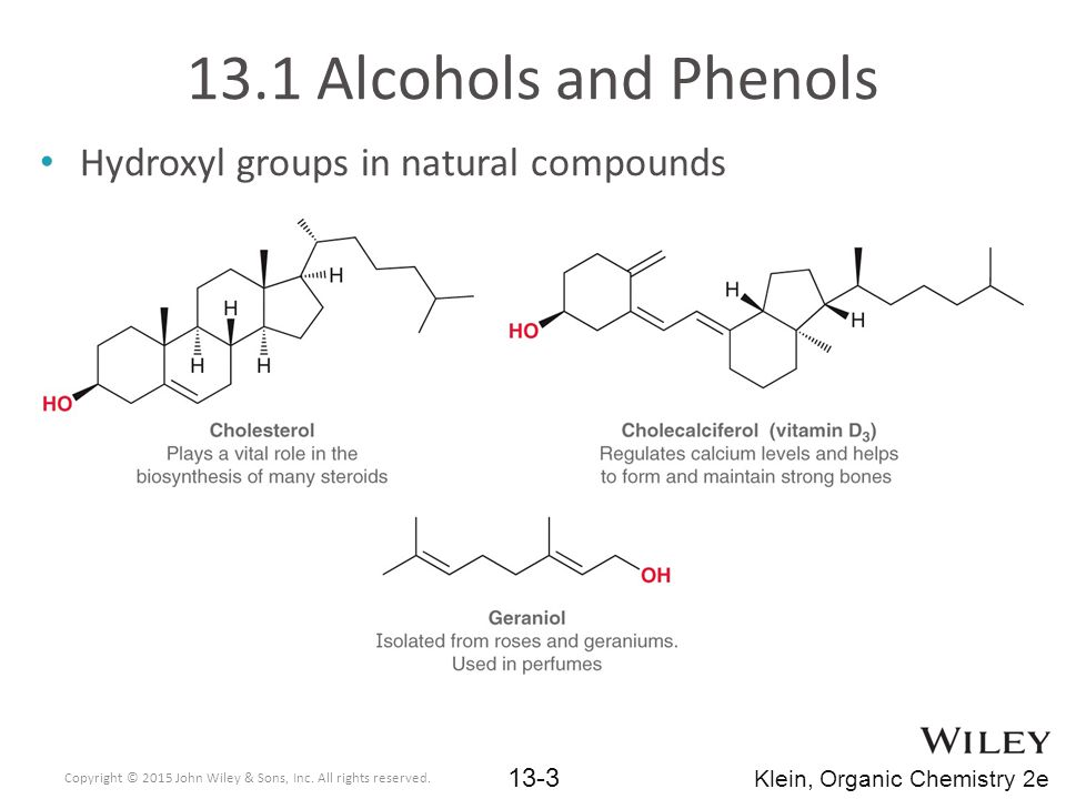 13.1 Alcohols and Phenols Hydroxyl groups in natural compounds Copyright © 2015 John Wiley & Sons, Inc.
