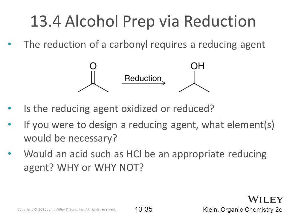 The reduction of a carbonyl requires a reducing agent Is the reducing agent oxidized or reduced.