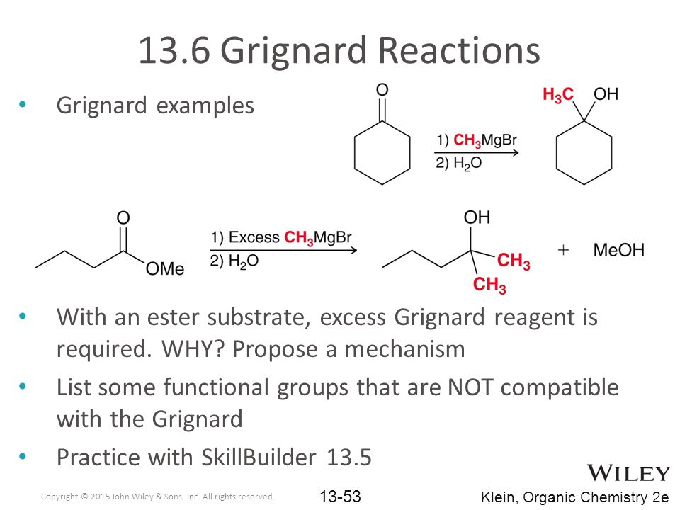 Grignard examples With an ester substrate, excess Grignard reagent is required.