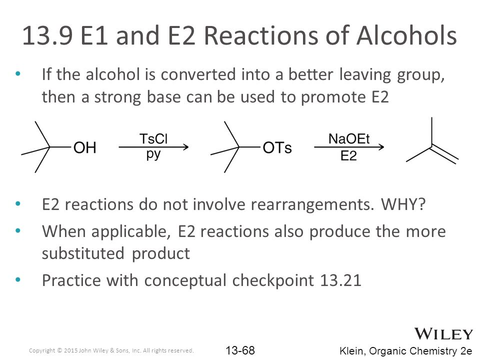 If the alcohol is converted into a better leaving group, then a strong base can be used to promote E2 E2 reactions do not involve rearrangements.