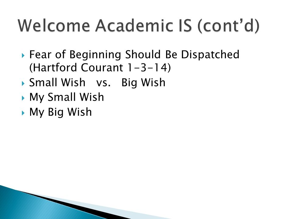  Fear of Beginning Should Be Dispatched (Hartford Courant 1-3-14)  Small Wish vs. Big Wish  My Small Wish  My Big Wish