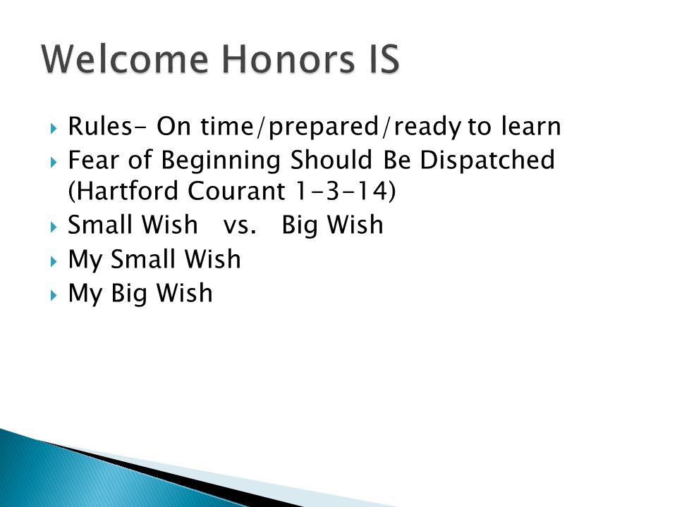  Rules- On time/prepared/ready to learn  Fear of Beginning Should Be Dispatched (Hartford Courant 1-3-14)  Small Wish vs.