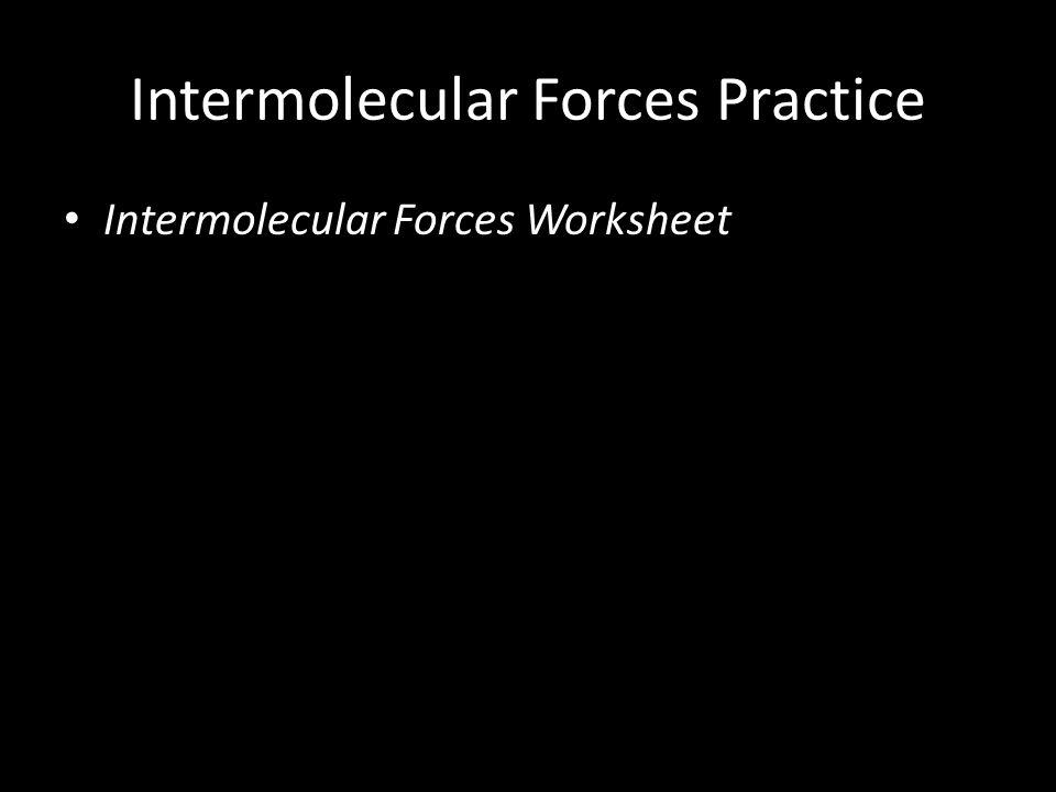 Intermolecular Forces Practice Intermolecular Forces Worksheet