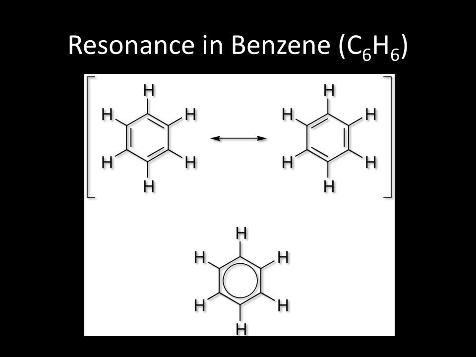 Resonance in Benzene (C 6 H 6 )