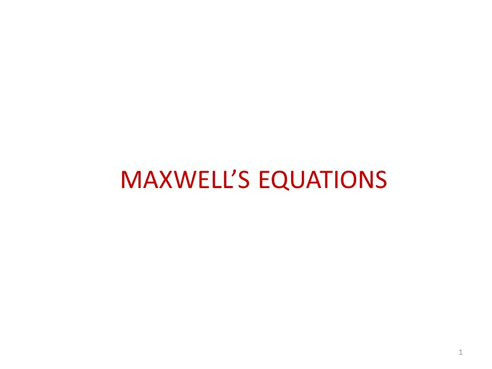 MAXWELL'S EQUATIONS 1