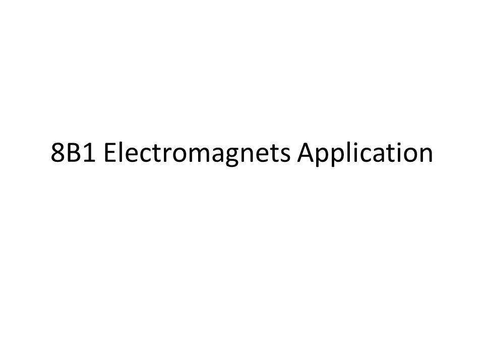 8B1 Electromagnets Application