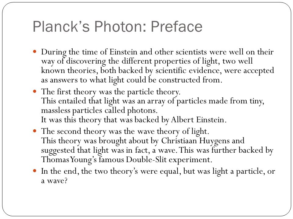 Planck's Photon: Preface Cont.The answer, is both.