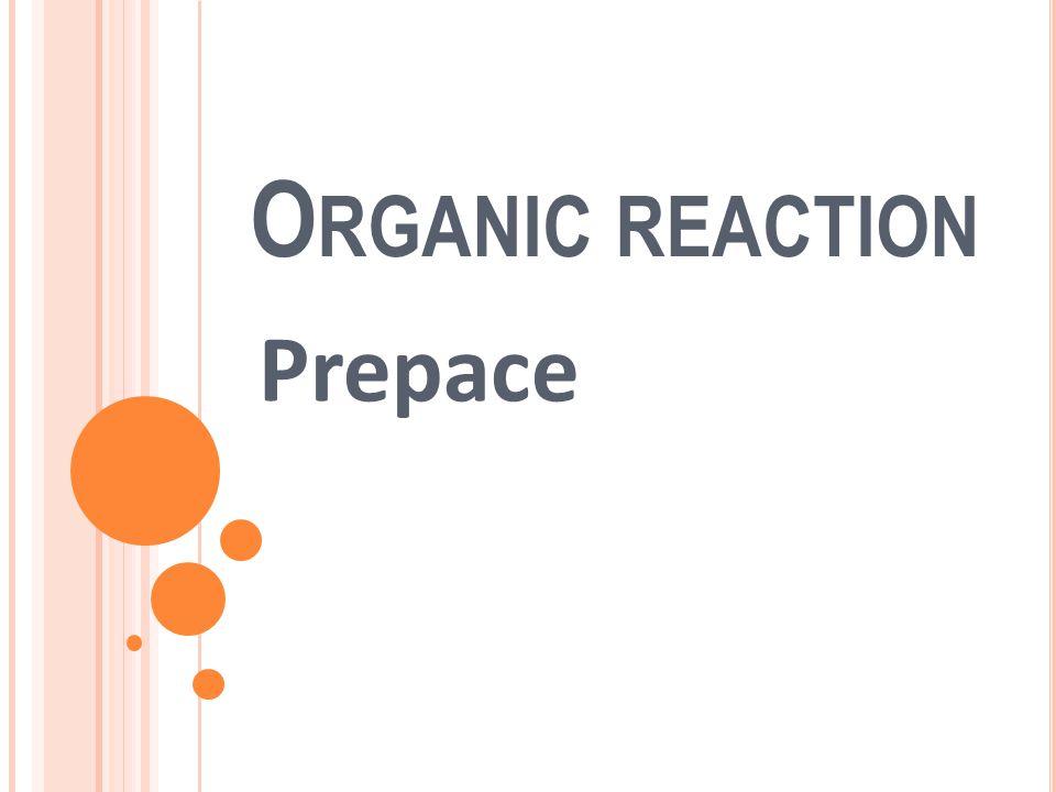 O RGANIC REACTION Prepace