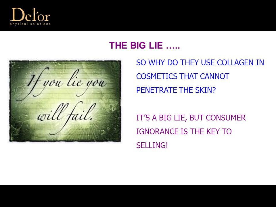 SO WHY DO THEY USE COLLAGEN IN COSMETICS THAT CANNOT PENETRATE THE SKIN.