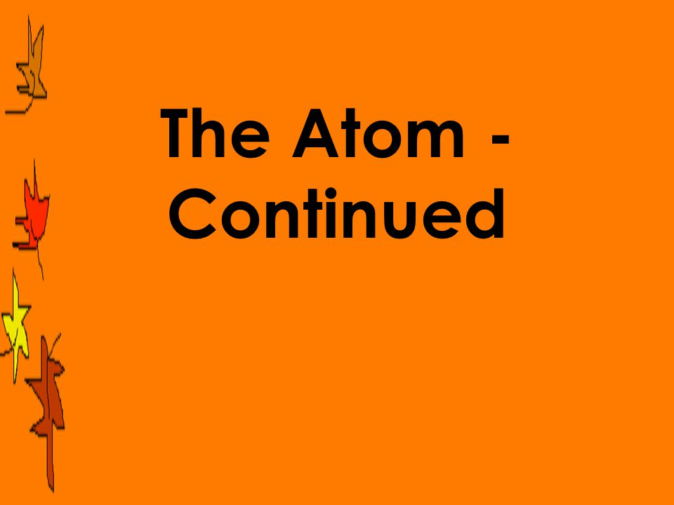 The Atom - Continued