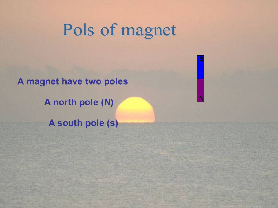 A magnet is able to pull objects made of iron and steel Such objects are called : magnetic objects