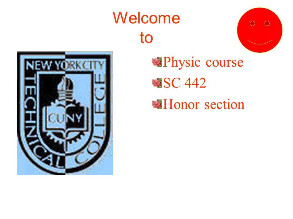 Welcome to Physic course SC 442 Honor section