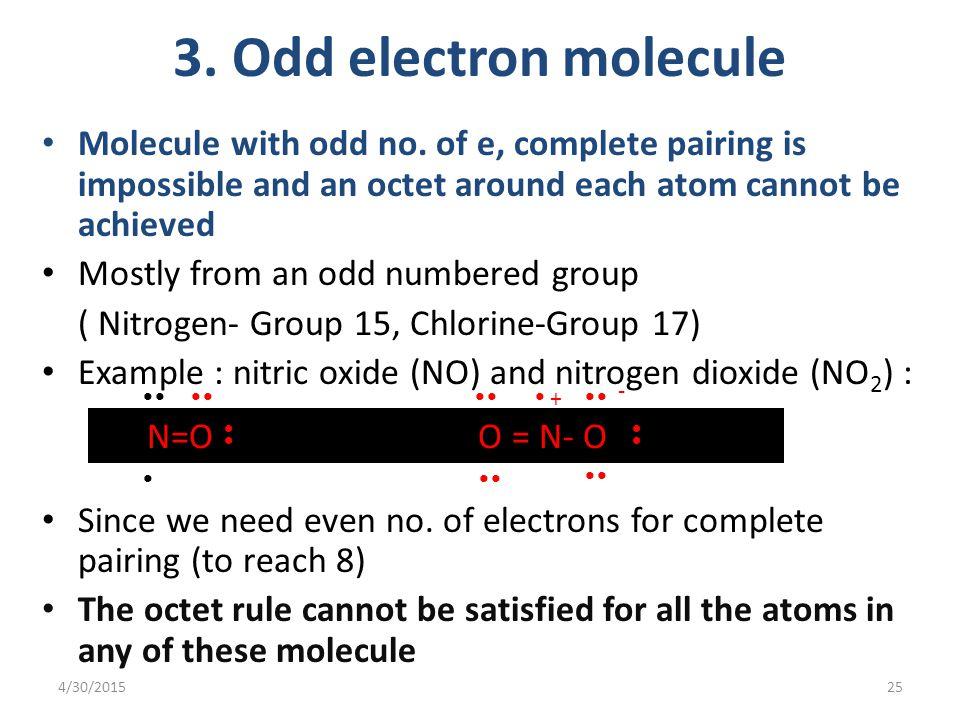 4/30/201525 3. Odd electron molecule Molecule with odd no.