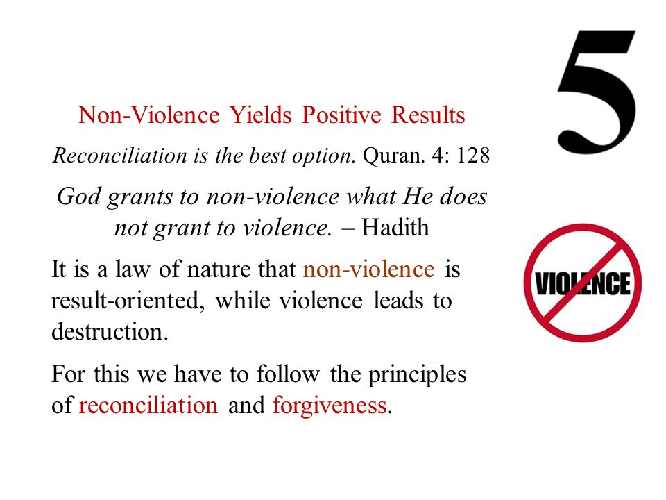 Non-Violence Yields Positive Results Reconciliation is the best option.