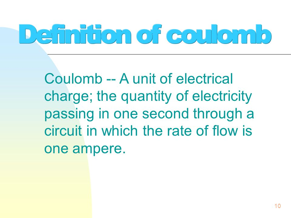 9 In 1736, Charles Augustin de Coulomb was born in Angouleme, France.
