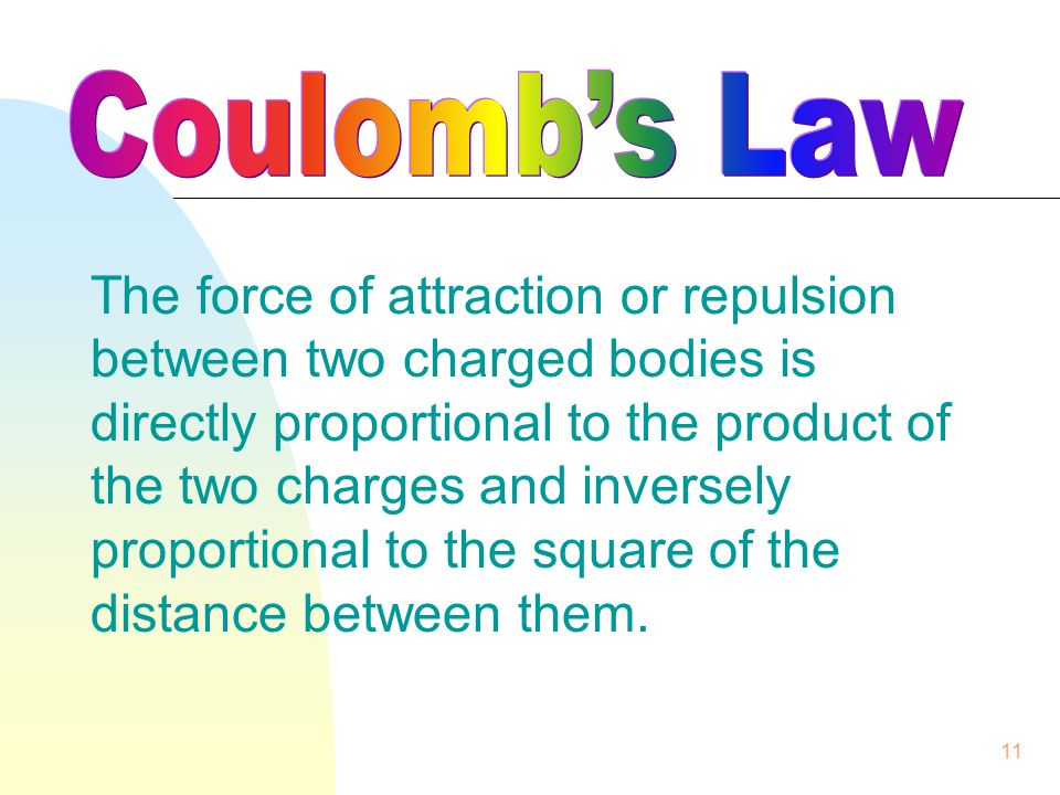10 Coulomb -- A unit of electrical charge; the quantity of electricity passing in one second through a circuit in which the rate of flow is one ampere.