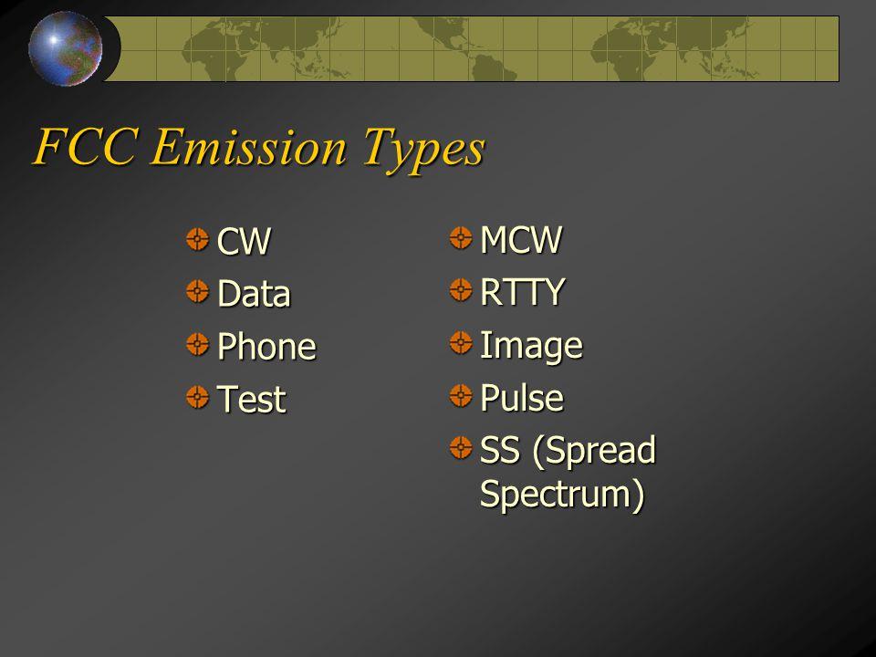 FCC Emission Types CWDataPhoneTest MCWRTTYImagePulse SS (Spread Spectrum)
