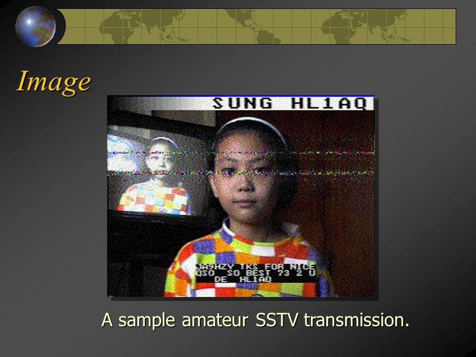 Image A sample amateur SSTV transmission. A sample amateur SSTV transmission.