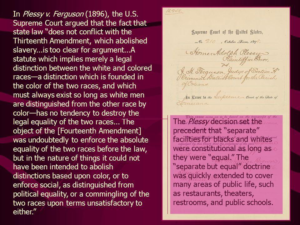In Plessy v. Ferguson (1896), the U.S.