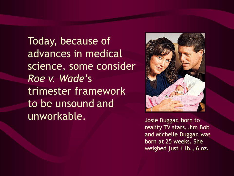 Josie Duggar, born to reality TV stars, Jim Bob and Michelle Duggar, was born at 25 weeks.