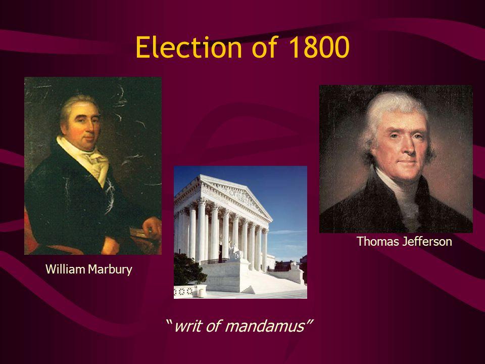 Election of 1800 Thomas Jefferson William Marbury writ of mandamus
